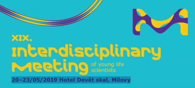 XIX. Interdisciplinary meeting of young life scientists